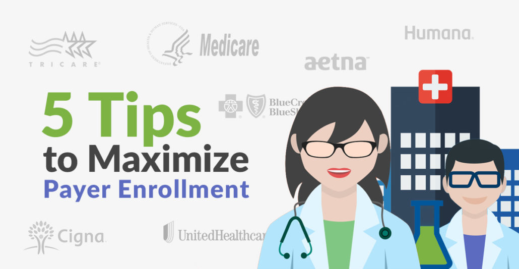 5 Tips Maximaize Your Payer Enrollment